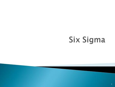 1. 2 What is Six Sigma? What: Data driven method of identifying and resolving variations in processes. How: Driven by close understanding of customer.