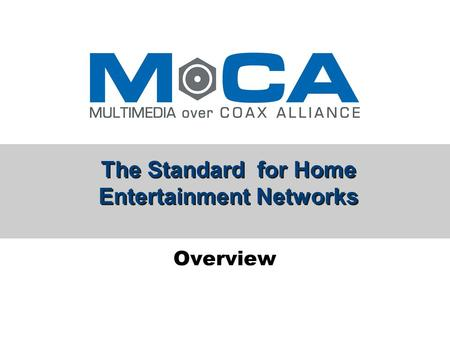 The Standard for Home Entertainment Networks Overview.