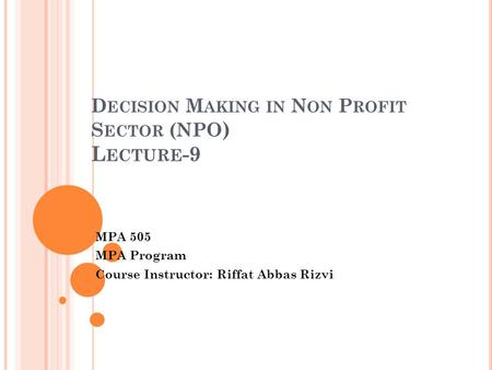 Decision Making in Non Profit Sector (NPO) Lecture-9