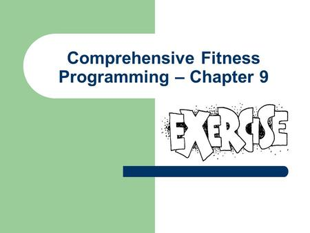Comprehensive Fitness Programming – Chapter 9. Student Learning Outcomes Identify popular aerobic activities & their benefits Dispel common misconceptions.
