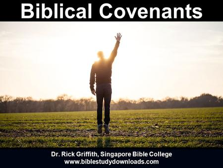 Dr. Rick Griffith, Singapore Bible College www.biblestudydownloads.com.