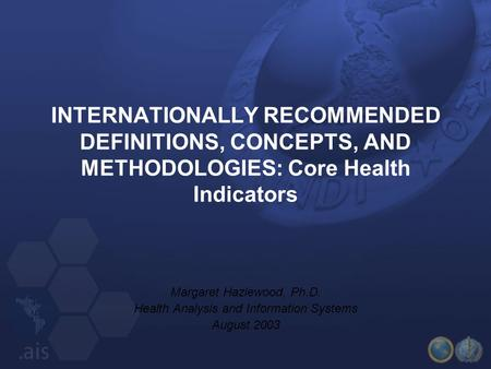 Margaret Hazlewood, Ph.D. Health Analysis and Information Systems