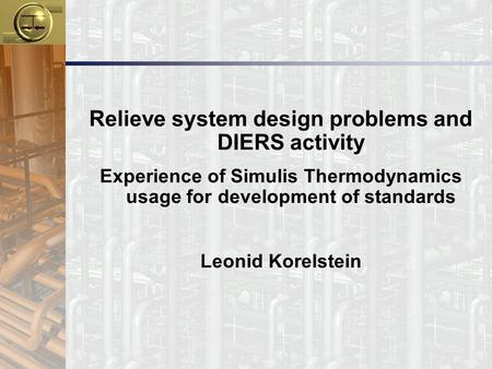 Relieve system design problems and DIERS activity