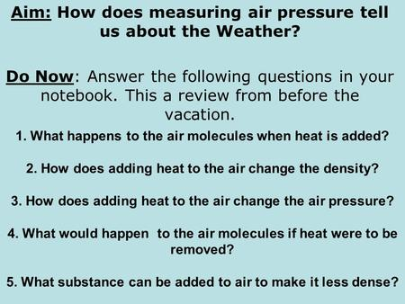 Aim: How does measuring air pressure tell us about the Weather?