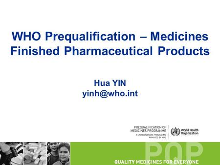 WHO Prequalification – Medicines Finished Pharmaceutical Products Hua YIN