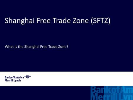 Shanghai Free Trade Zone (SFTZ) What is the Shanghai Free Trade Zone?