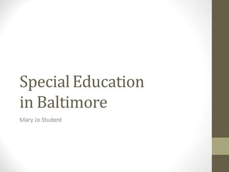Special Education in Baltimore Mary Jo Student. Vaughn G. was the systemic reform lawsuit initially filed by MDLC (Maryland Disability Law Center) in.