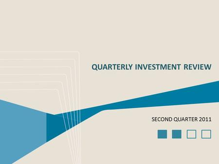 QUARTERLY INVESTMENT REVIEW SECOND QUARTER 2011. US Large Company Stocks US Small Company Stocks US REIT Stocks International Developed Stocks US Bond.