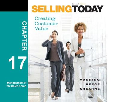 Copyright © 2010 Pearson Education, Inc. Publishing as Prentice Hall 17-1 CHAPTER 17 Management of the Sales Force.