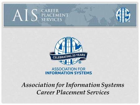 Association for Information Systems Career Placement Services.