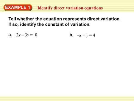 EXAMPLE 1 Identify direct variation equations