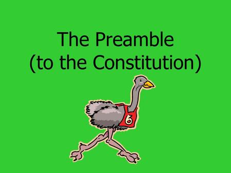 The Preamble (to the Constitution). What to do: The Preamble to the Constitution is in paragraph form. It states the goals of our country. Solve the Preamble.