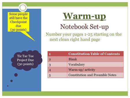 Warm-up Notebook Set-up Number your pages 1-25 starting on the next clean right hand page Some people still have the Checkpoint due (30 points) Tic Tac.