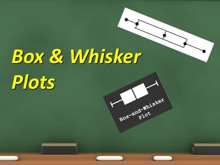 Box & Whisker Plots. Objectives: 7.4.01 Collect, organize, analyze, and display data (including box plots and histograms) to solve problems. 7.4.02 Calculate,