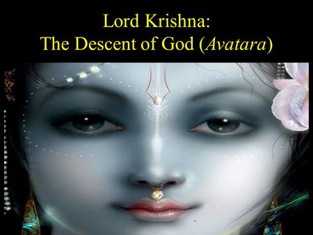 Lord Krishna: The Descent of God (Avatara)