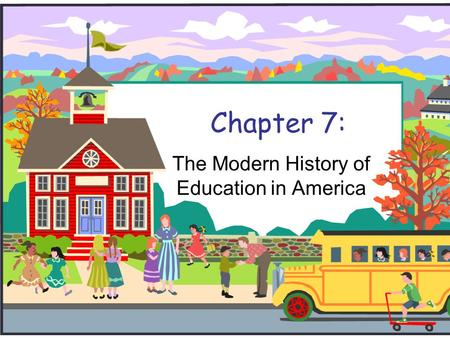 The Modern History of Education in America