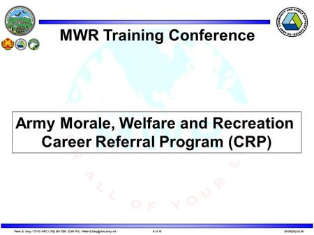 # of 16Peter Q. Gary / CFSC-HRC / (703) 681-7283 (DSN 761) / MWR Training Conference Army Morale, Welfare and.