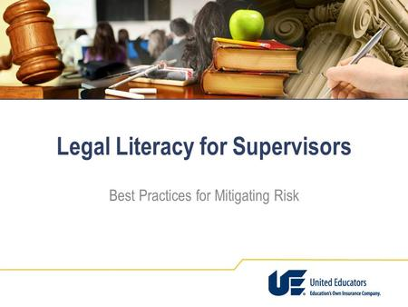Legal Literacy for Supervisors Best Practices for Mitigating Risk.