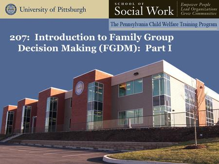 207: Introduction to Family Group Decision Making (FGDM): Part I.