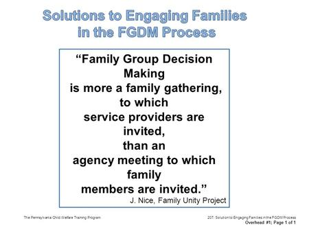 """Family Group Decision Making is more a family gathering, to which service providers are invited, than an agency meeting to which family members are invited."""