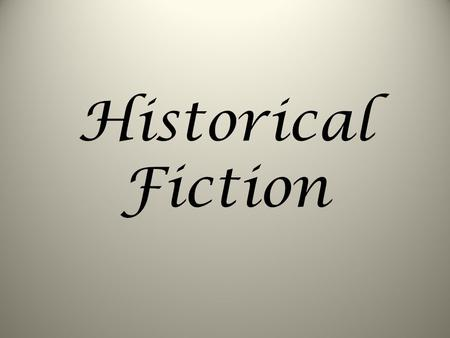 Historical Fiction. Definition Realistic fiction set in a time remote enough from the present to be considered history, usually at least 20 years ago.