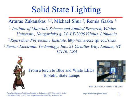 1 From Introduction to Solid State Lighting A. Zukauskas, M. S. Shur, and R. Gaska, Copyright © Wiley (2002). Used by permission of John Wiley and Sons,