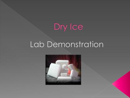  Dry ice is frozen Carbon Dioxide, or CO 2, which is a gas under standard temperature and pressure conditions. The atmosphere contains about.035% of.