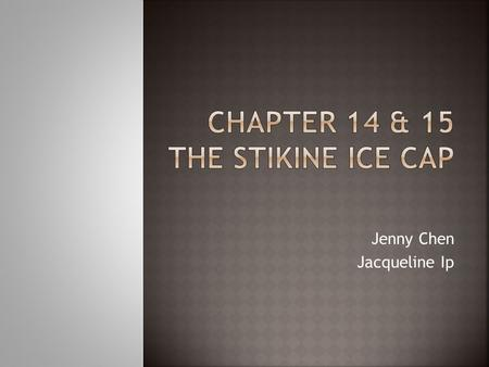 Jenny Chen Jacqueline Ip. Map Trip to Devils Thumb, Petersburg, AK (ch.14) the motives of writing the trip the ways to the Stikine Ice Cap his feeling.