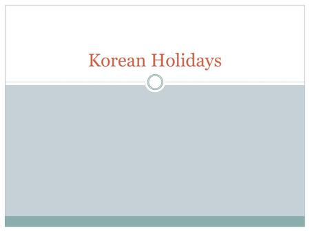 Korean Holidays.