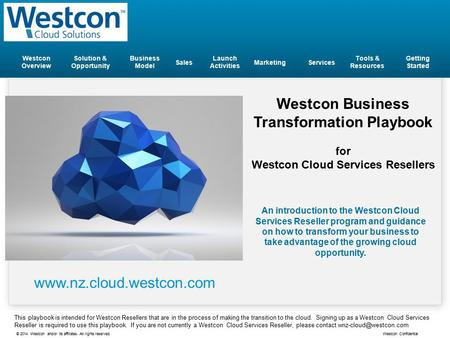 © 2014 Westcon and/or its affiliates. All rights reserved. Westcon Confidential Westcon Business Transformation Playbook for Westcon Cloud Services Resellers.