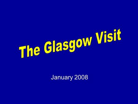 January 2008. Breaking Borders 2008 The first partnership activity, after the preparatory visit to Greece, was a meeting in Glasgow in January 2008. This.