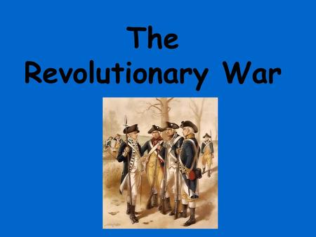 The Revolutionary War. Students will analyze key events of the American Revolution in order to evaluate their impact on the outcome of the war. Students.