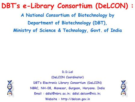 DBT's e-Library Consortium (DeLCON) : A National Consortium of Biotechnology by Department of Biotechnology (DBT), Ministry of Science & Technology, Govt.