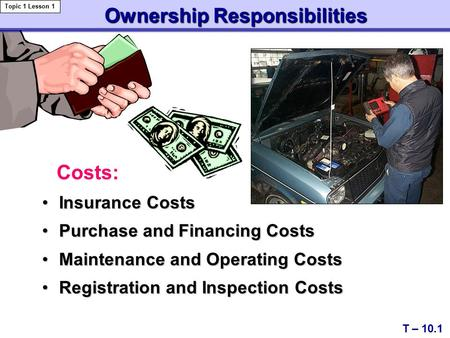 Ownership Responsibilities Ownership Responsibilities Insurance CostsInsurance Costs Purchase and Financing CostsPurchase and Financing Costs Maintenance.