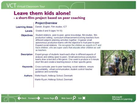 Leave them kids alone! - a short-film project based on peer coaching Contents AuthorsMette Hauch, Hellerup School, Denmark Martin Ryum, Hellerup School,
