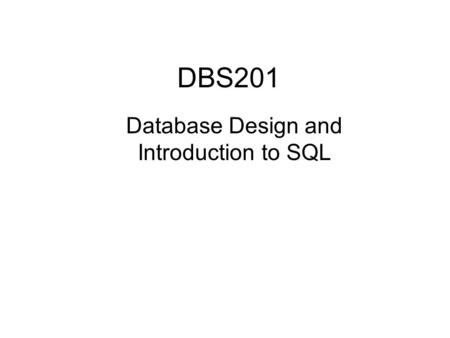 Database Design and Introduction to SQL