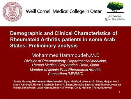 1 Demographic and Clinical Characteristics of Rheumatoid Arthritis patients in some Arab States: Preliminary analysis Mohammed Hammoudeh,M.D Division of.