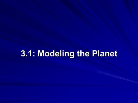 3.1: Modeling the Planet.