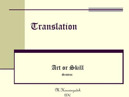 M.Hosseinzadeh EDC Translation Art or Skill Session.