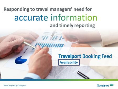 Responding to travel managers' need for and timely reporting Availability.