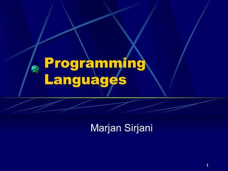 1 Programming Languages Marjan Sirjani 2 1- The Study of Programming Languages The purpose of language is simply that it must convey meaning. (Confucius)