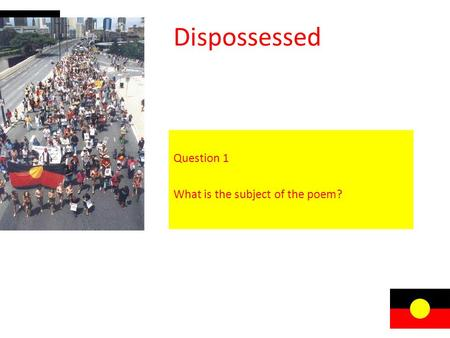 Dispossessed Question 1 What is the subject of the poem?