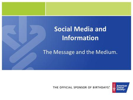 Social Media and Information The Message and the Medium.