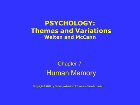 PSYCHOLOGY: Themes and Variations Weiten and McCann