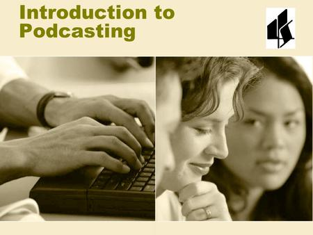 Introduction to Podcasting. Q: What is Podcasting? Podcasting is the production of/or retrieval of electronic audio files Files could be hosted (stored)