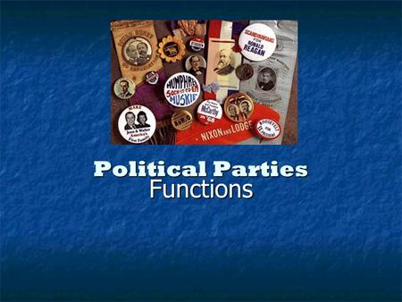 "Political Parties Functions. Today many Americans take pride in their status as ""independent"" voters Today many Americans take pride in their status."