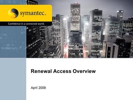Renewal Access Overview April 2009. Renewal Access Pilot2 Components of Renewal Access Partner Renewal Visibility: Gives partner visibility into upcoming.