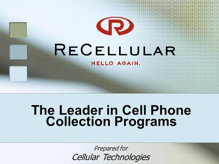 The Leader in Cell Phone Collection Programs Prepared for Cellular Technologies.