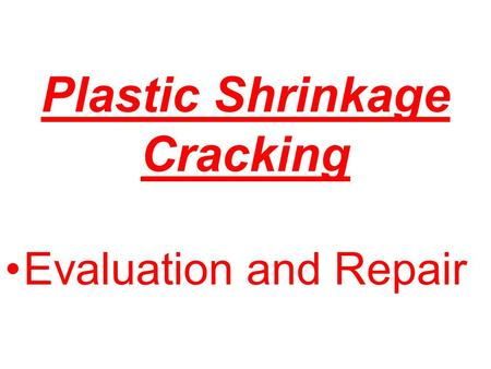 Plastic Shrinkage Cracking Evaluation and Repair.