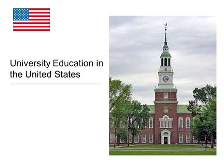 University Education in the United States. U.S. UNIVERSITIES Quality of education overall: Figure dominantly among the highest ranked universities in.